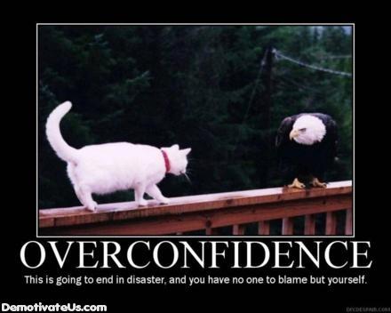 overconfidence demotivational poster