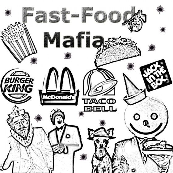 The Fast Food Mafia by James The Nose 560x560
