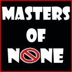 Masters of None – We Know Celebrities #3 – Mick Foley