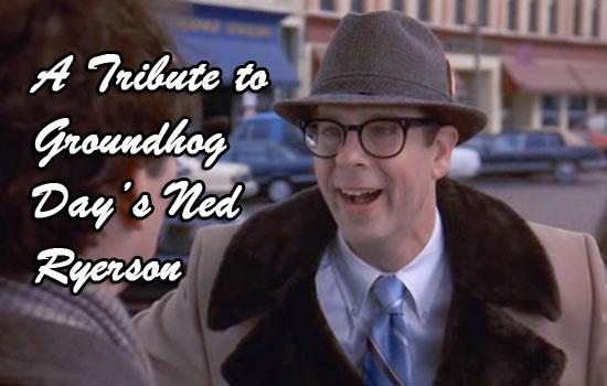groundhog day ned ryerson