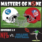 NFL vs. College Football – Masters of None