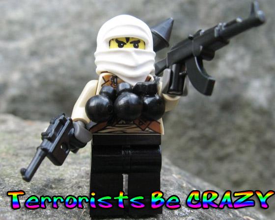 terrorists be crazy