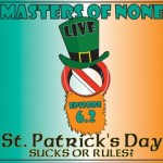 St. Patrick's Day: Sucks or Rules? – Masters of None