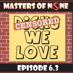 Dicks We Love – Masters of None