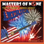Top 8.5 Worst Songs About America – Masters of None