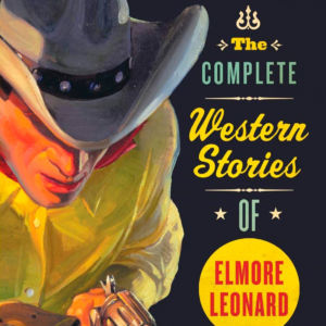 The Complete Western Stories of Elmore Leonard : Gift Idea