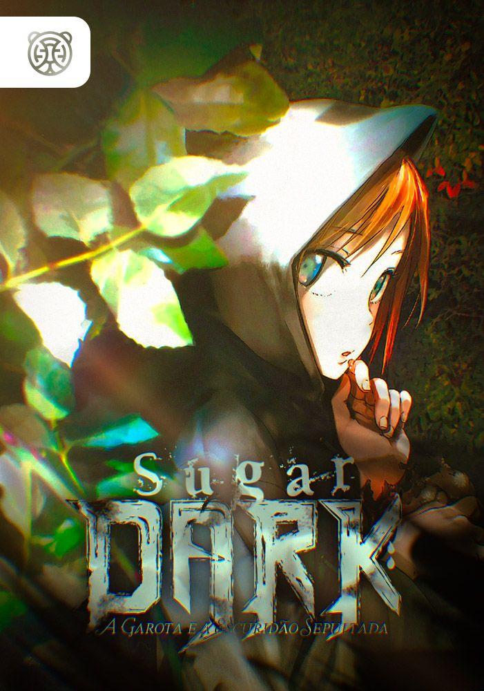 Capa de Sugar Dark: A Garota e a Escuridão Sepultada