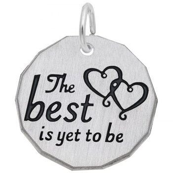 """Sterling Silver """"The Best is Yet To Be"""" Charm"""