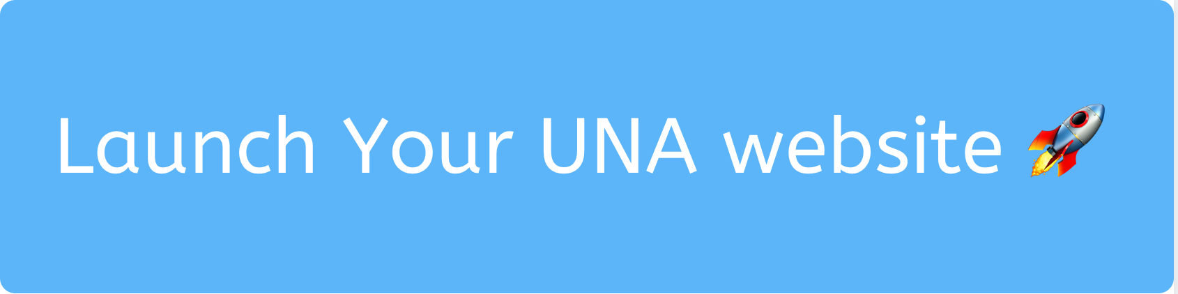launch your UNA Site NOW